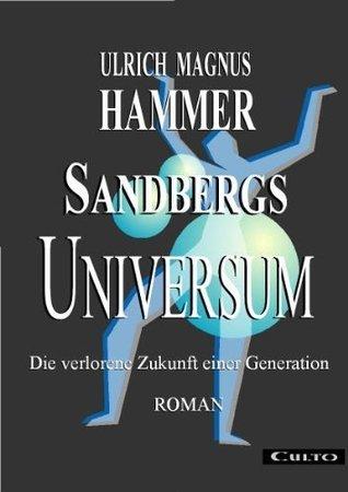 Sandbergs Universum  by  UM Hammer