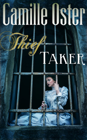 Thief Taker  by  Camille Oster