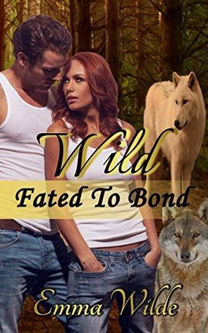 Wild: Fated to Bond Emma Wilde