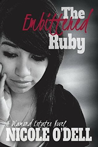 The Embittered Ruby (Diamond Estates Book 2) Nicole ODell