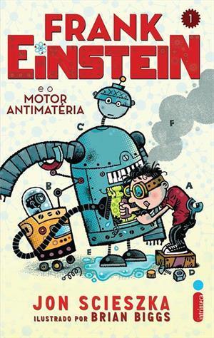 Frank Einstein e o Motor Antimatéria (Frank Einstein, #1)  by  Jon Scieszka
