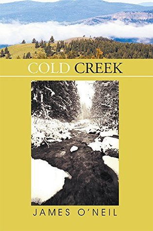 Cold Creek  by  James ONeil