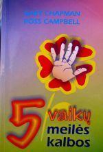Penkios vaikų meilės kalbos Gary Chapman