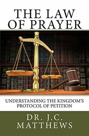 The Law of Prayer , J. Matthews