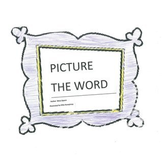 Picture the Word  by  Mary Spann