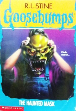 Goosebumps: The Haunted Mask  by  R.L. Stine