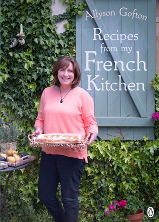 Recipes from My French Kitchen Allyson Gofton