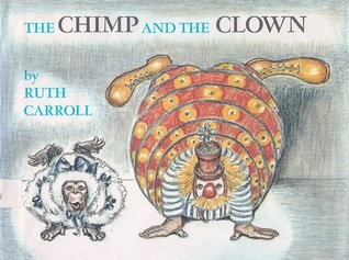 The chimp and the clown  by  Ruth Carroll