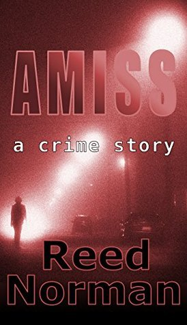 Amiss: a crime story  by  Reed Norman