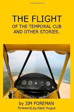 The Flight: Of The Temporal Cub  by  Jim Foreman