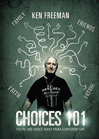Choices 101  by  Ken Freeman
