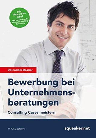 Das Insider-Dossier: Bewerbung bei Unternehmensberatungen: Consulting Cases meistern Stefan Menden