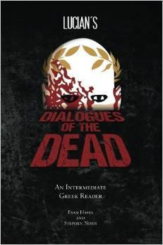 Lucians Dialogues of the Dead: An Intermediate Greek Reader  by  Stephen A. Nimis