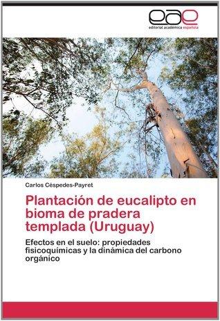 PlantaciГіn de eucalipto en bioma de pradera templada  by  Carlos CГ©spedes-Payret