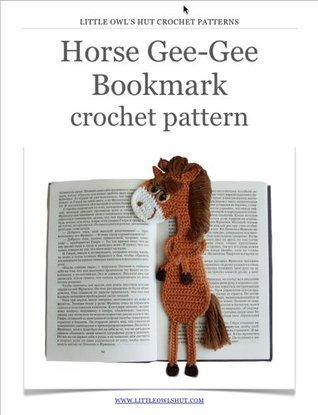 Horse Gee-Gee bookmark Crochet Pattern Amigurumi toy (LittleOwlsHut) (Crochet bookmark Book 7) Svetlana Zabelina