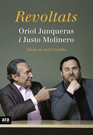 Revoltats  by  Oriol Junqueras i Vies