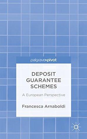 Deposit Guarantee Schemes: A European Perspective  by  Francesca Arnaboldi