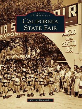 California State Fair (Images of America Series) Carson Hendricks