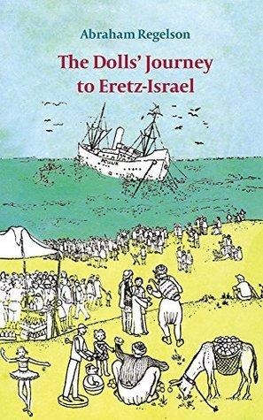 The Dolls Journey to Eretz-Israel Abraham Regelson