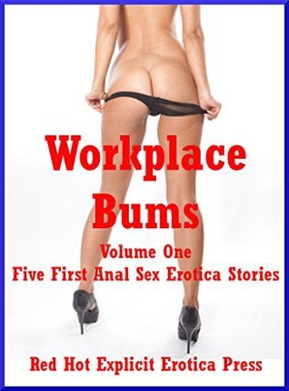 Workplace Bums Volume One: Five First Anal Sex Erotica Stories  by  Tara Skye