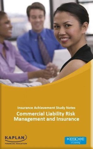 Commercial Liability Risk Management and Insurance KAPLAN KESDEE