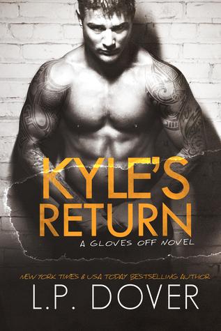 Kyles Return (Gloves Off, #5) L.P. Dover
