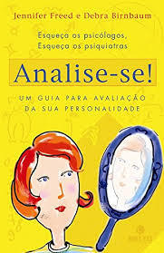 Analise-se!: um guia para avaliação da sua personalidade  by  Jennifer Freed