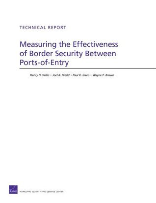 Measuring the Effectiveness of Border Security Between Ports-of-Entry (Technical Report Henry H. Willis