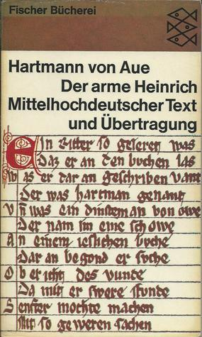 Der arme Heinrich: Mittelhochdeutscher Text und Übertragung (Fischer Bücherei, 772)  by  Hartmann von Aue