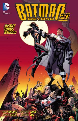 Batman Beyond 2.0: Justice Lords Beyond  by  Kyle Higgins