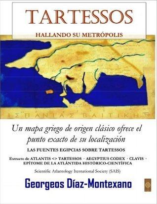 TARTESSOS. HALLANDO SU METRÓPOLIS (Atlantología Histórico-Científica nº 3)  by  Georgeos Diaz-Montexano