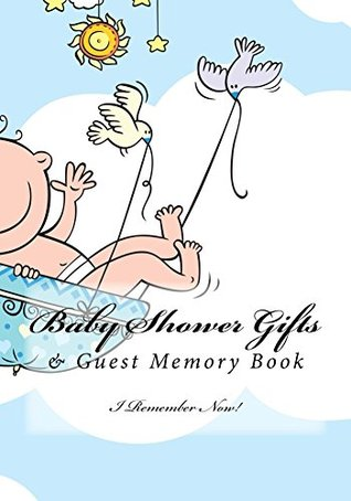 Baby Shower Gifts: & Guest Memory Book I Remember Now!