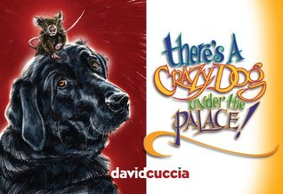 Theres A Crazy Dog Under The Palace!  by  David Cuccia