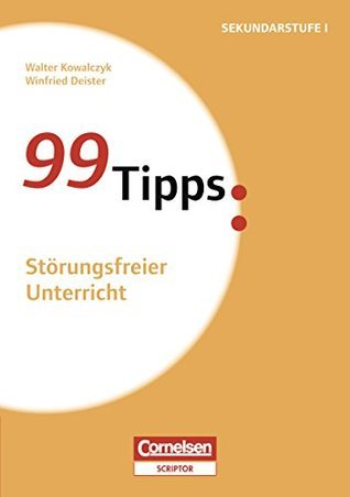 99 Tipps: Störungfreier Unterricht Winfried Deister