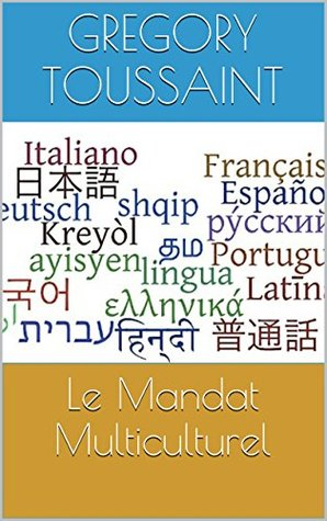 Le Mandat Multiculturel  by  Gregory Toussaint