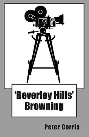 Beverley Hills Browning  by  Peter Corris