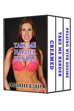 Take Me Harder Bundle (3 Book Box Set) (Taboo Romance) Cassandra Bishop