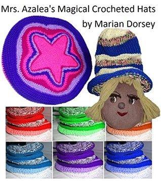Mrs Azaleas Magical Crocheted Hats Marian Dorsey