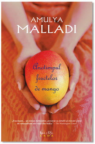 Anotimpul fructelor de mango Amulya Malladi