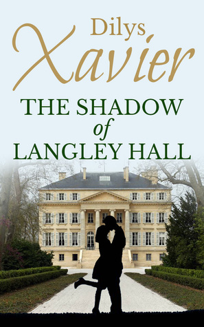 The Shadow of Langley Hall Dilys Xavier