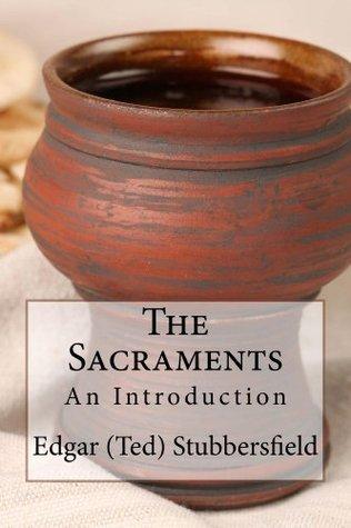 The Sacraments  by  Edgar Stubbersfield