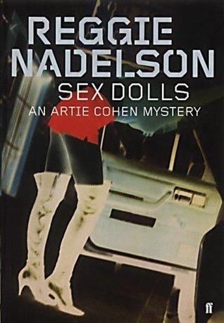 Sex Dolls: An Artie Cohen Thriller Reggie Nadelson