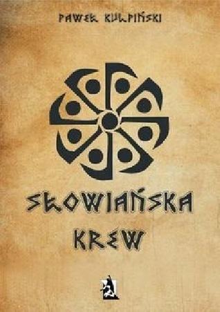 Słowiańska krew  by  Paweł Kulpiński