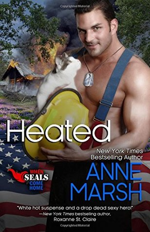 Heated (When SEALs Come Home) (Volume 4) Anne Marsh