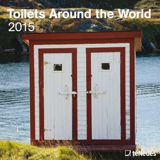 2015 Toilets Around the World Wall Calendar Various