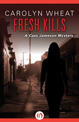 Fresh Kills (The Cass Jameson Mysteries Book 3) Carolyn Wheat
