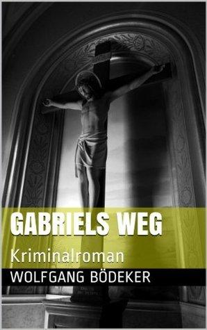 Gabriels Weg  by  Wolfgang Bödeker
