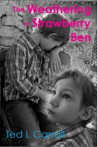The Weathering of Strawberry Ben  by  Ted L Carroll