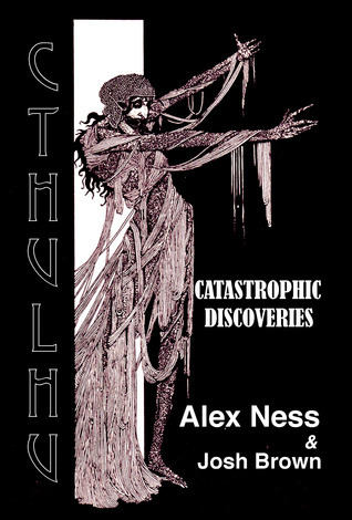 Catastrophic Discoveries: Children of Cthulhu  by  Alex Ness