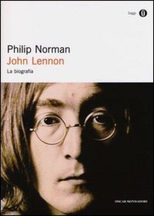 John Lennon: La biografia Philip Norman